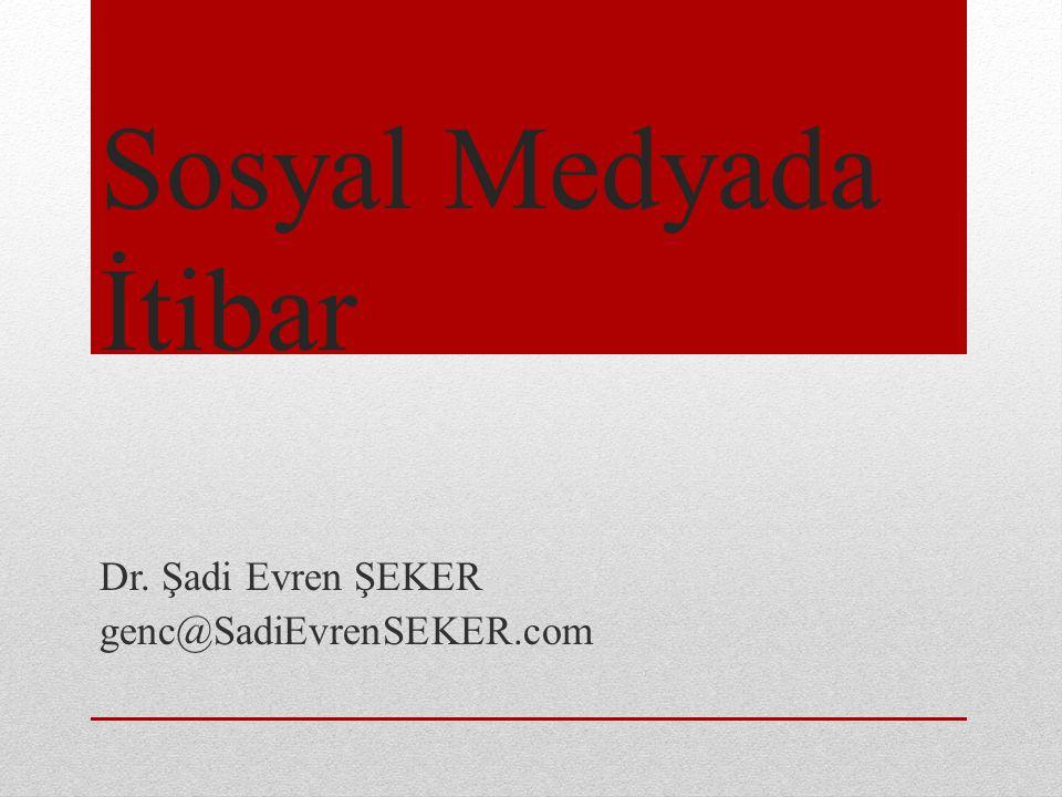 Dr. Şadi Evren ŞEKER genc@SadiEvrenSEKER.com