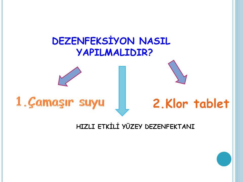 DEZENFEKSİYON NASIL YAPILMALIDIR