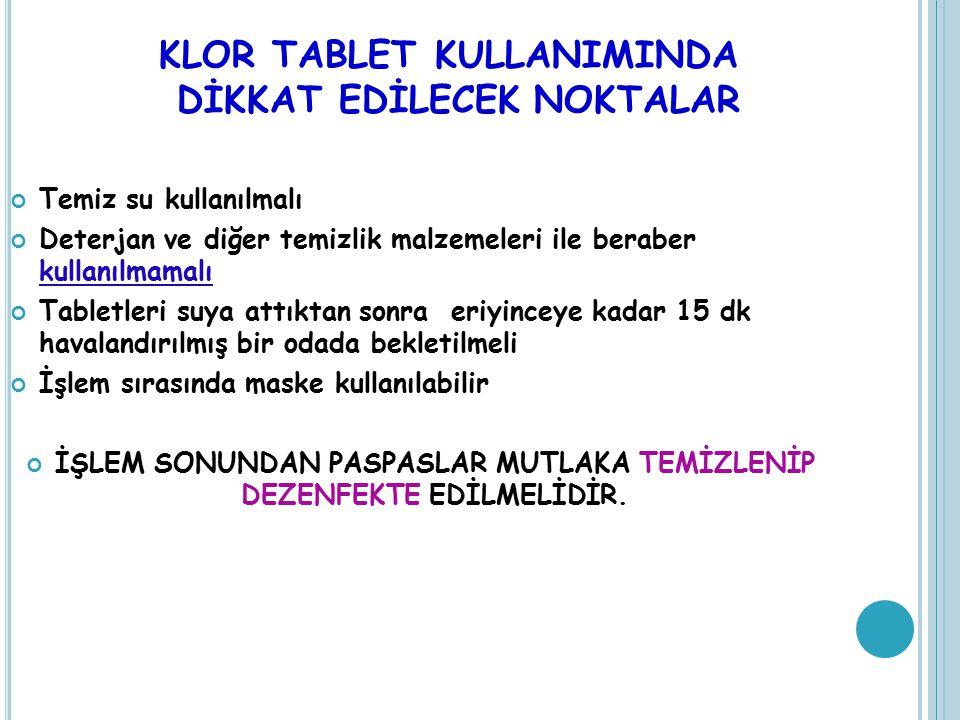 KLOR TABLET KULLANIMINDA DİKKAT EDİLECEK NOKTALAR