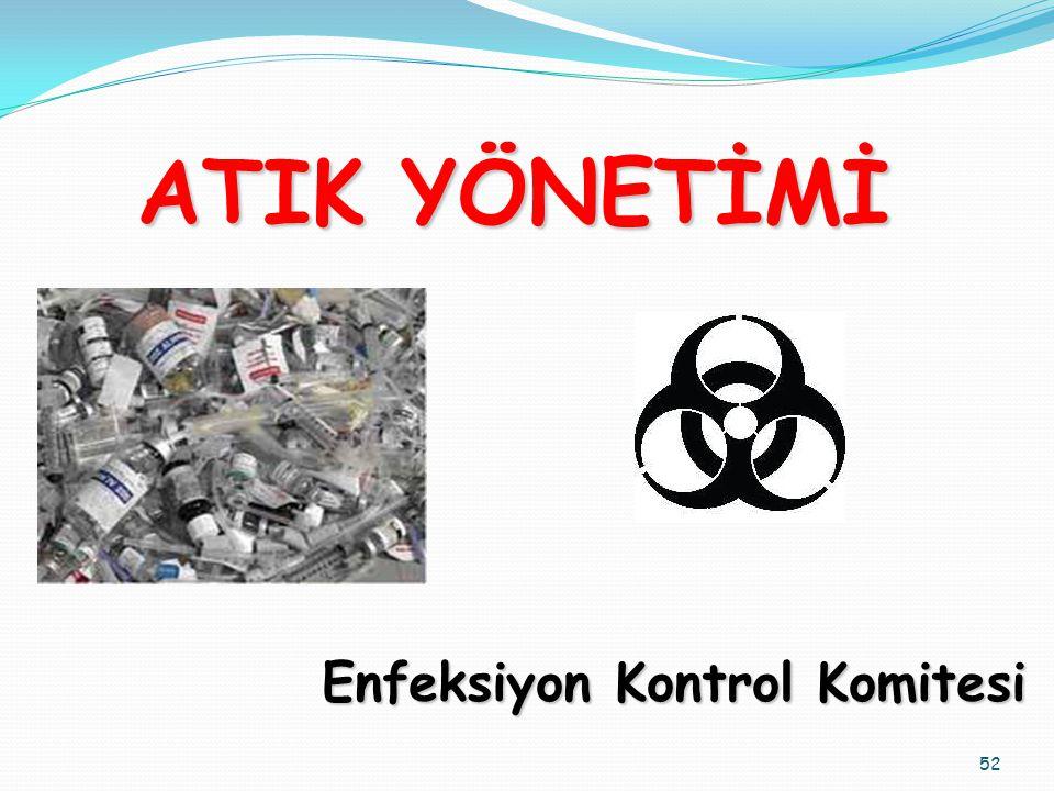ATIK YÖNETİMİ Enfeksiyon Kontrol Komitesi