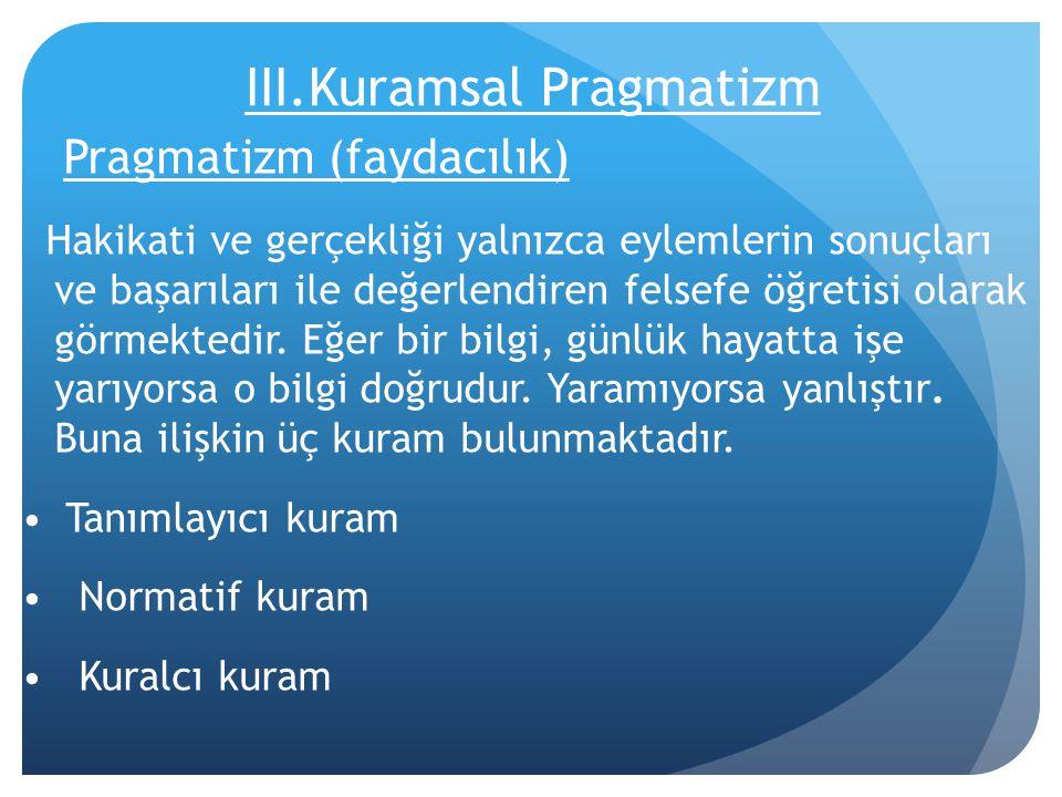III.Kuramsal Pragmatizm