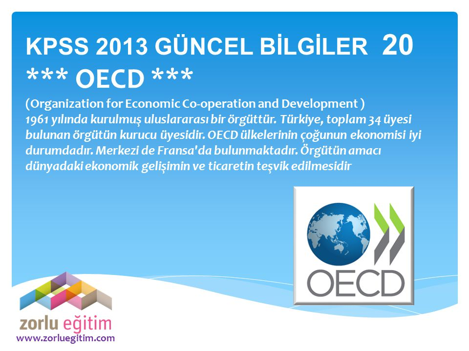 *** OECD *** KPSS 2013 GÜNCEL BİLGİLER 20