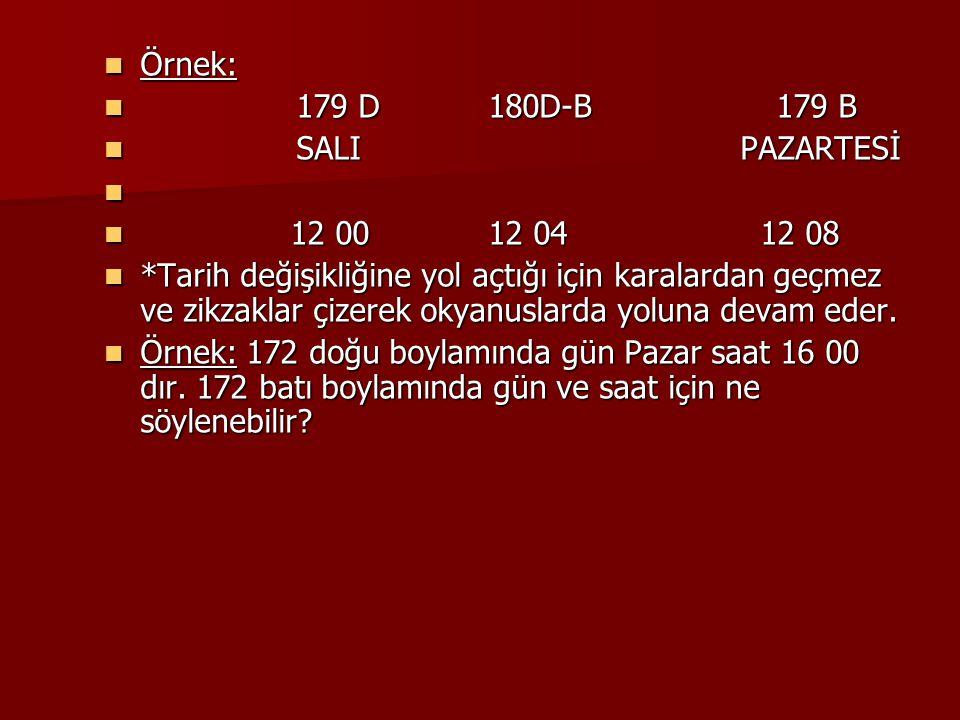 Örnek: 179 D 180D-B 179 B. SALI PAZARTESİ. 12 00 12 04 12 08.