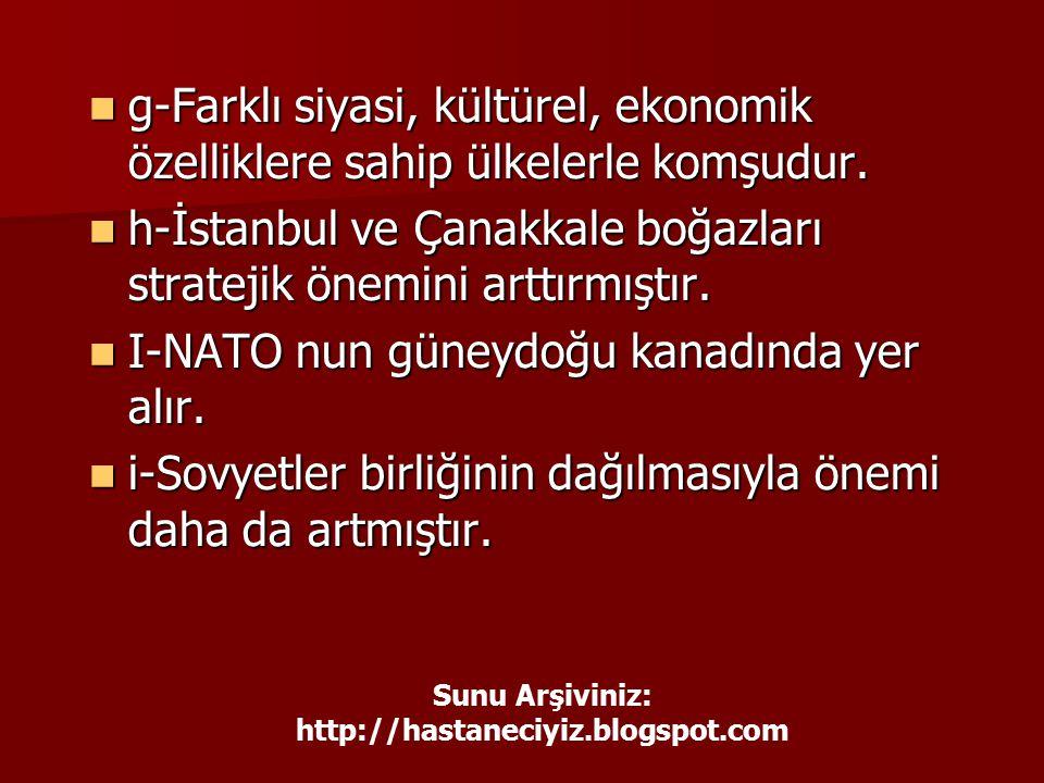 h-İstanbul ve Çanakkale boğazları stratejik önemini arttırmıştır.