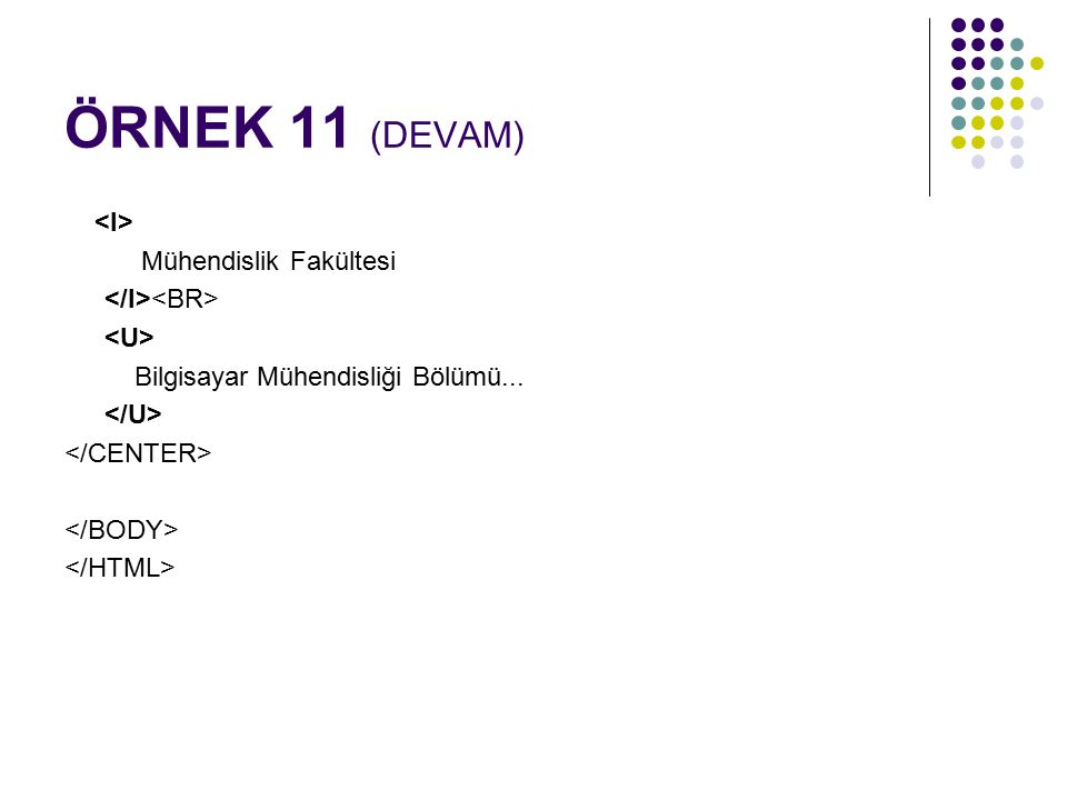 ÖRNEK 11 (DEVAM) <I> Mühendislik Fakültesi </I><BR>