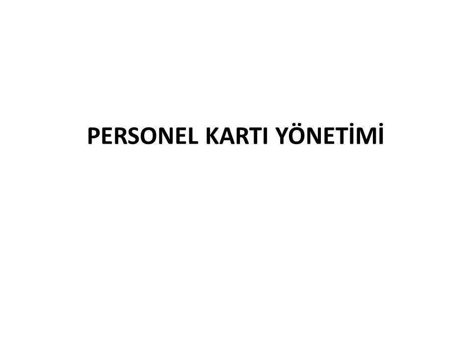PERSONEL KARTI YÖNETİMİ