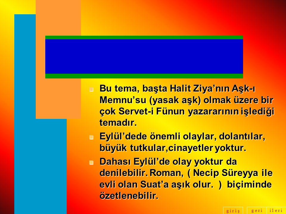 Bu tema, başta Halit Ziya'nın Aşk-ı Memnu'su (yasak aşk) olmak üzere bir çok Servet-i Fünun yazararının işlediği temadır.