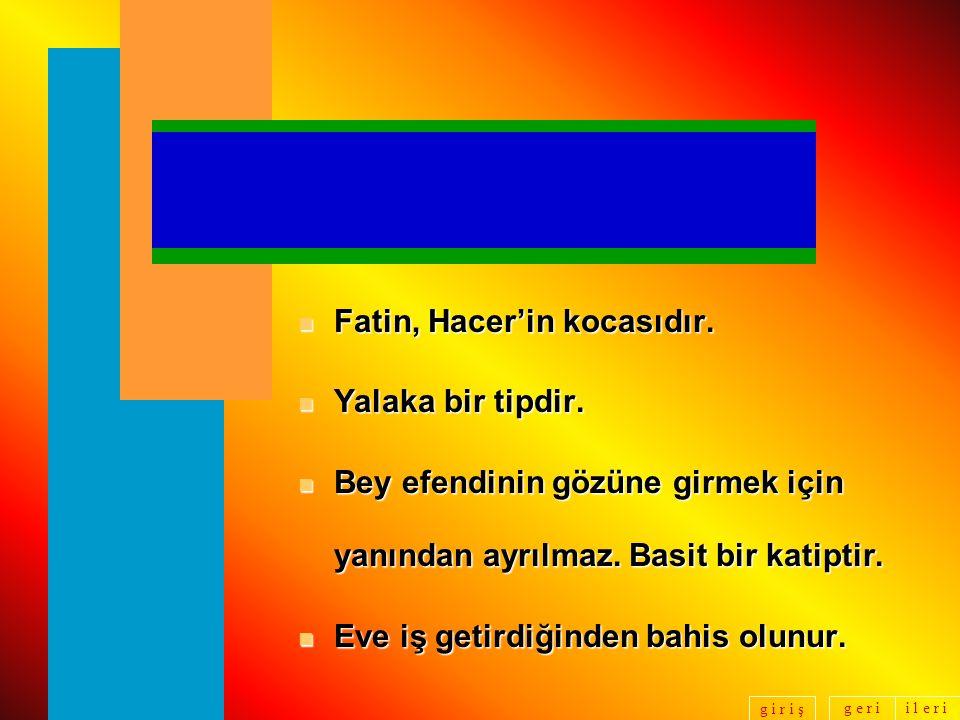 Fatin, Hacer'in kocasıdır.
