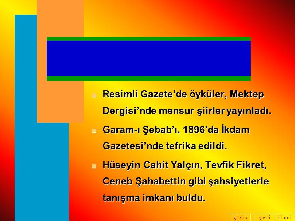 Resimli Gazete'de öyküler, Mektep Dergisi'nde mensur şiirler yayınladı.