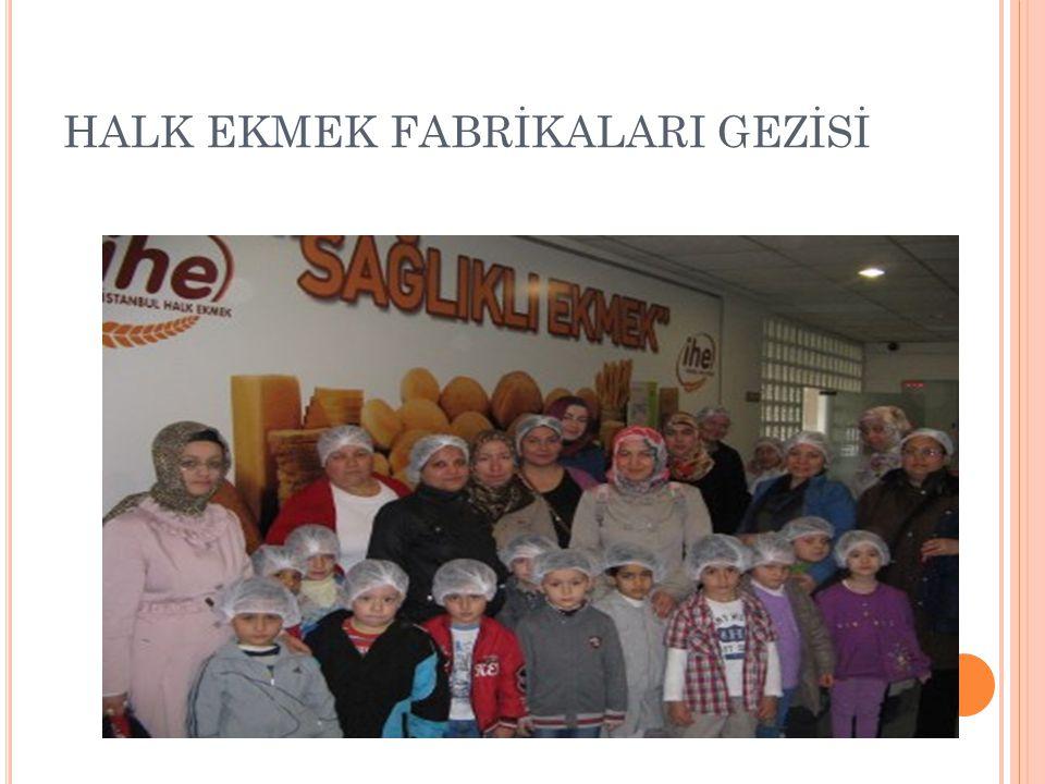 HALK EKMEK FABRİKALARI GEZİSİ