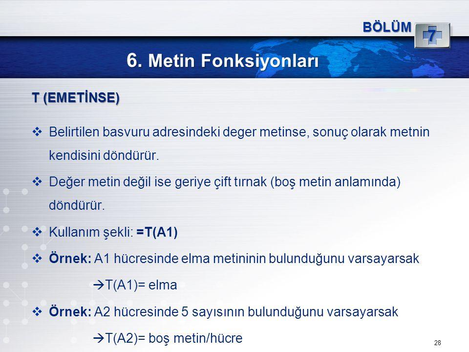 6. Metin Fonksiyonları 7 BÖLÜM T (EMETİNSE)