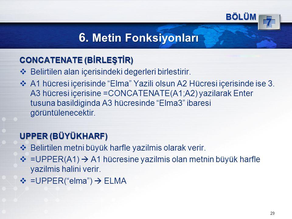 6. Metin Fonksiyonları 7 BÖLÜM CONCATENATE (BİRLEŞTİR)