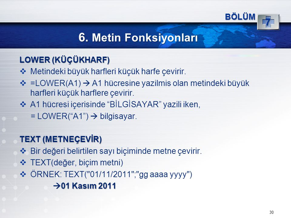 6. Metin Fonksiyonları 7 BÖLÜM LOWER (KÜÇÜKHARF)