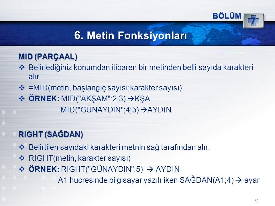 6. Metin Fonksiyonları 7 BÖLÜM MID (PARÇAAL)