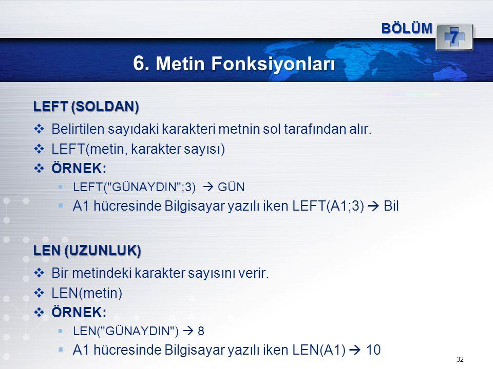 6. Metin Fonksiyonları 7 BÖLÜM LEFT (SOLDAN)