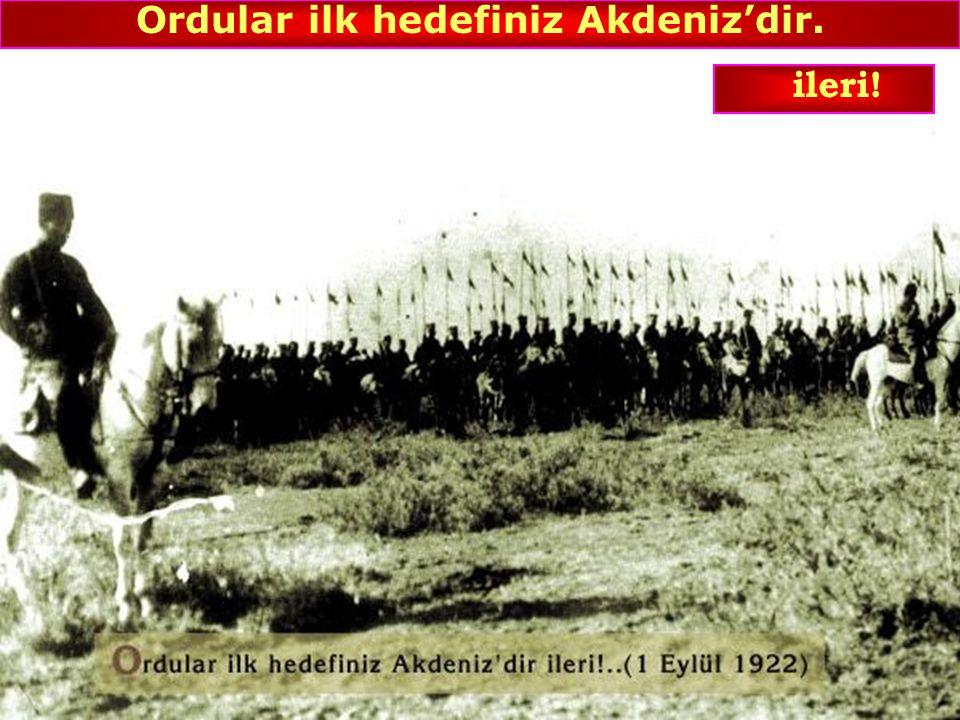 Ordular ilk hedefiniz Akdeniz'dir.