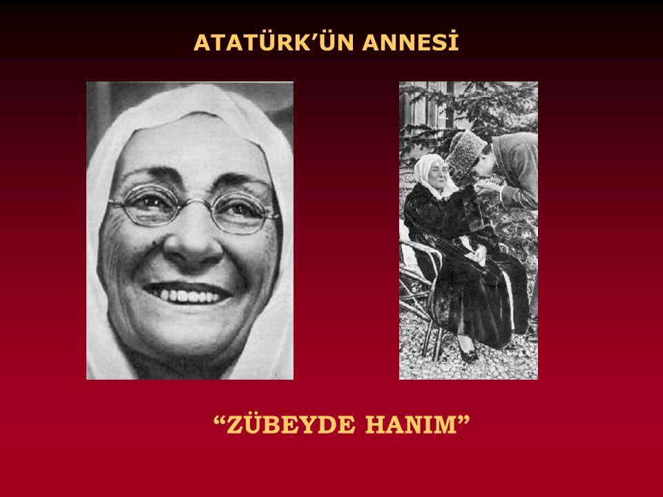 ATATÜRK'ÜN ANNESİ ZÜBEYDE HANIM