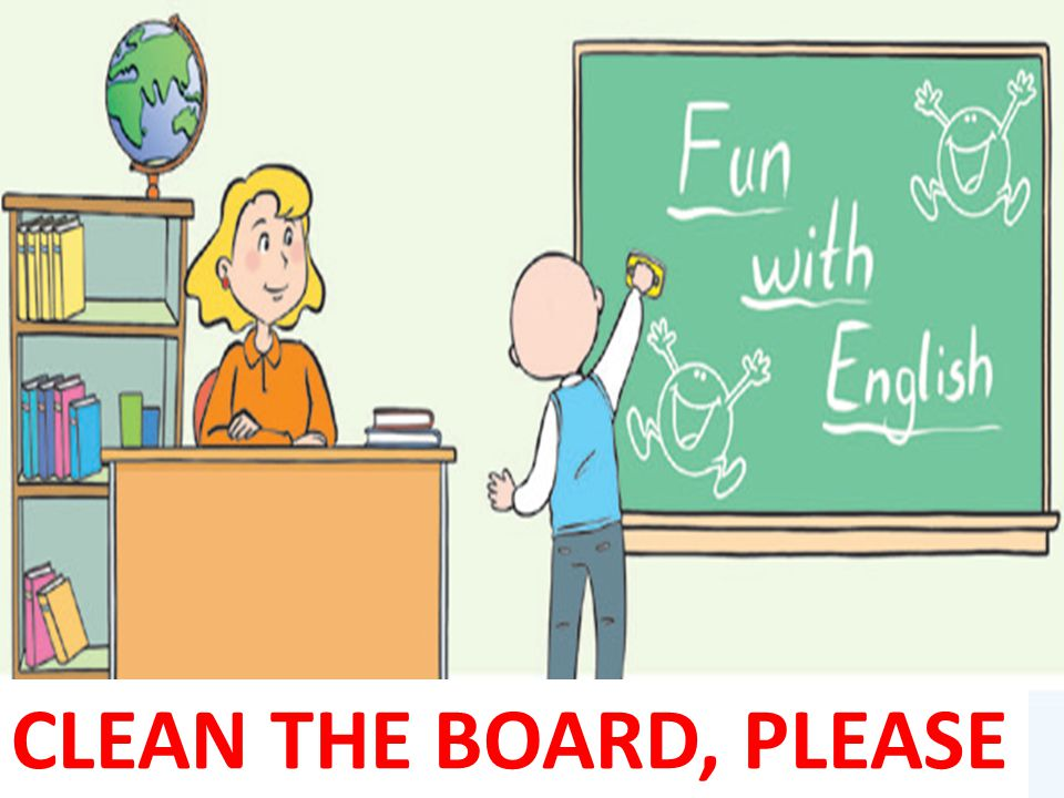 CLEAN THE BOARD, PLEASE