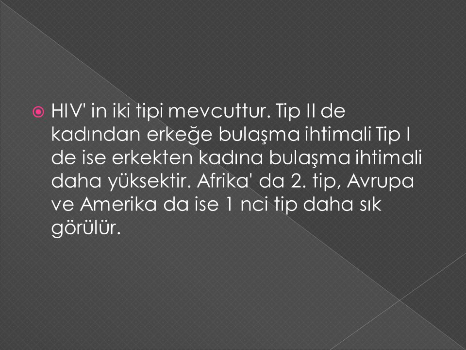 HIV in iki tipi mevcuttur