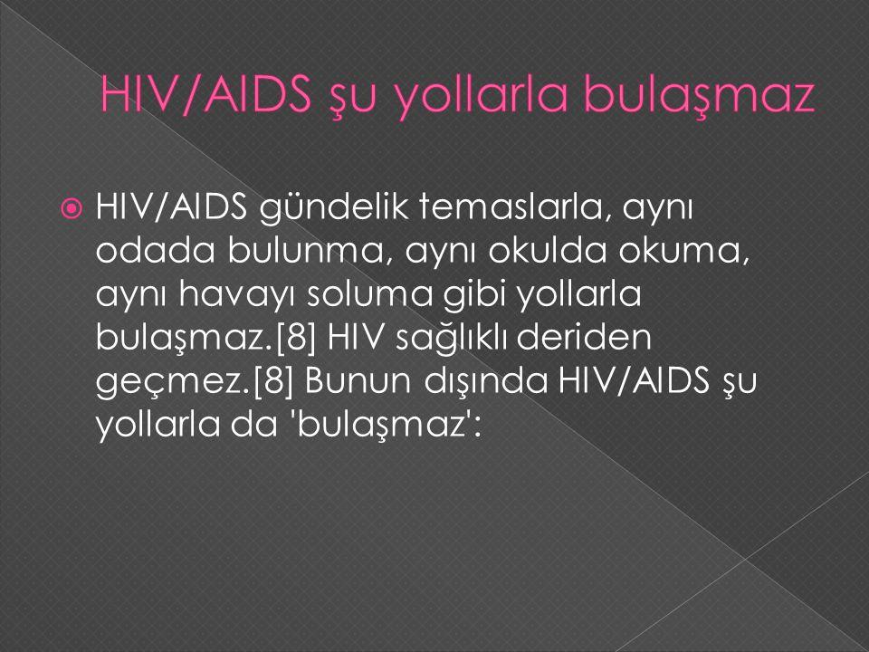 HIV/AIDS şu yollarla bulaşmaz