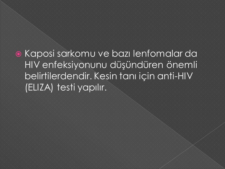 Kaposi sarkomu ve bazı lenfomalar da HIV enfeksiyonunu düşündüren önemli belirtilerdendir.