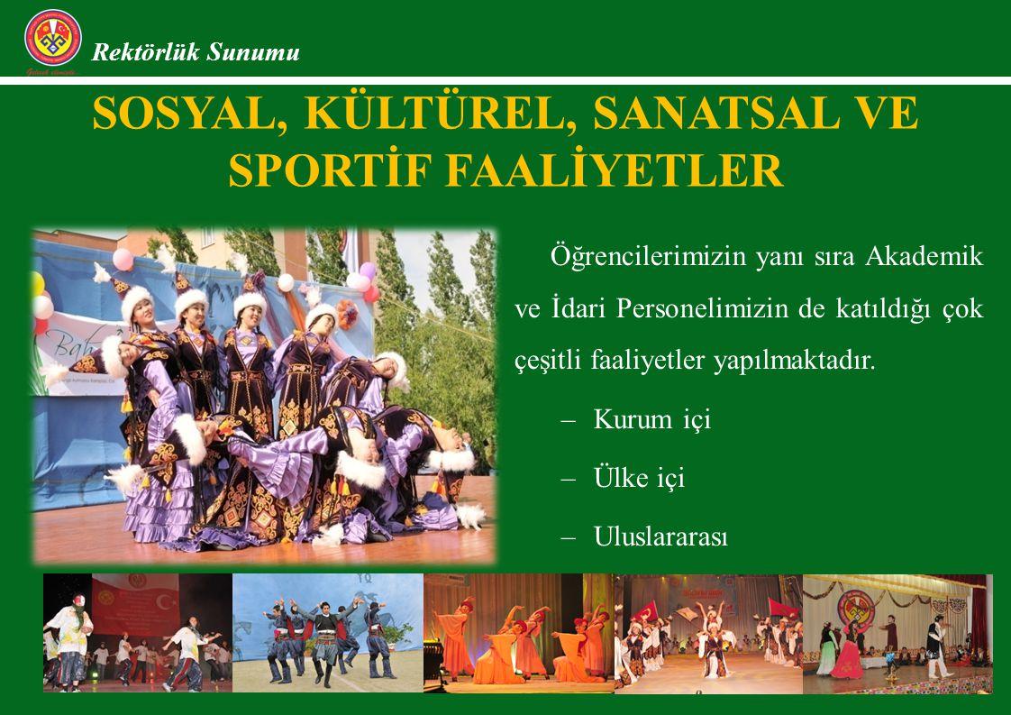 SOSYAL, KÜLTÜREL, SANATSAL VE SPORTİF FAALİYETLER