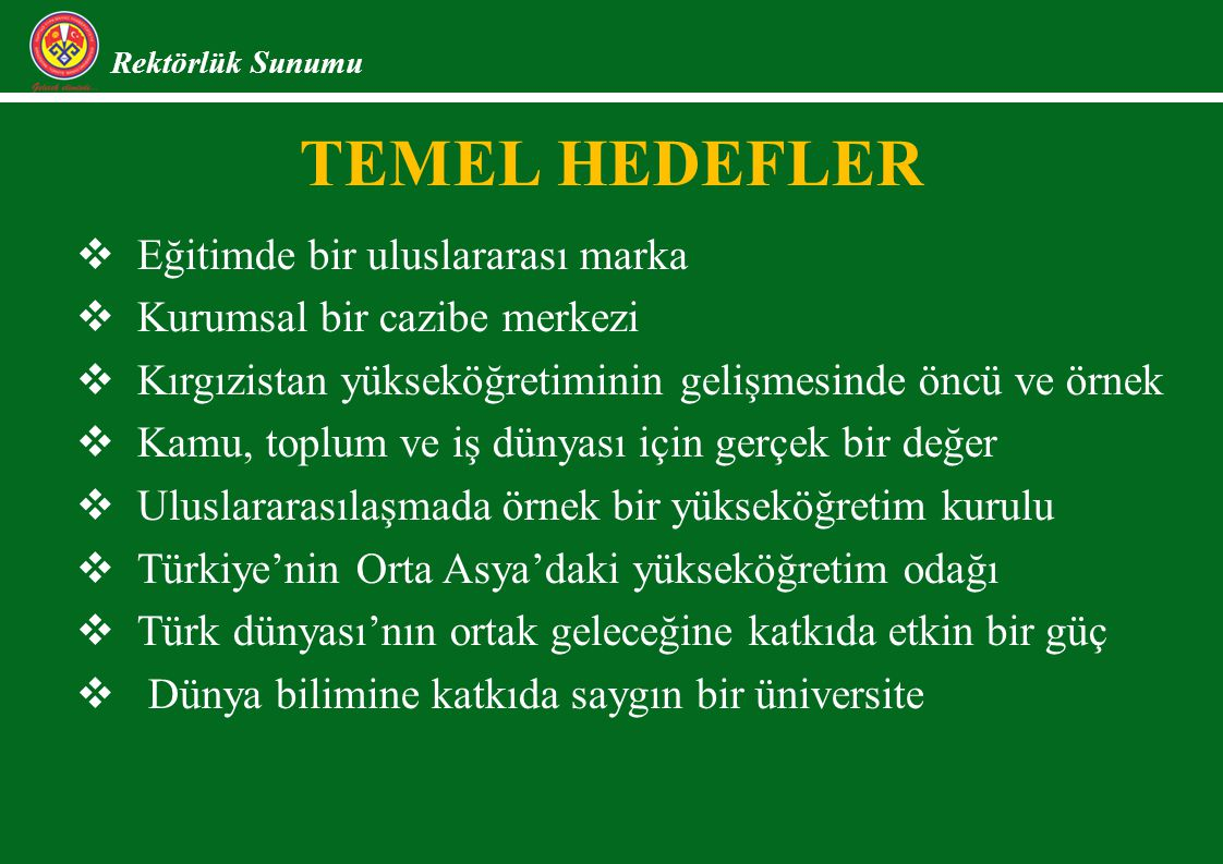 TEMEL HEDEFLER Eğitimde bir uluslararası marka