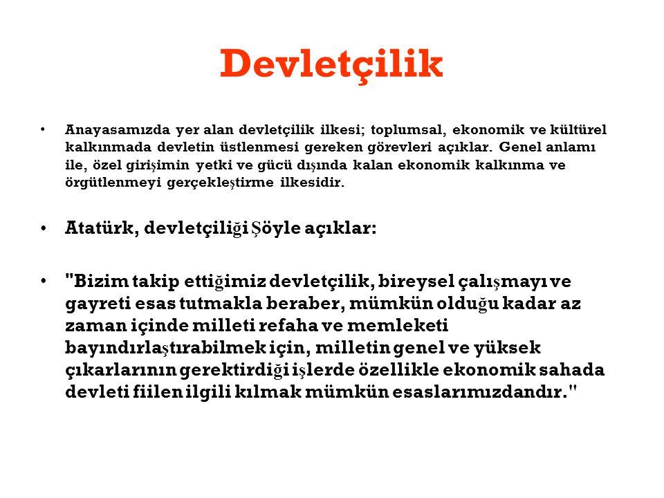 Devletçilik Atatürk, devletçiliği Şöyle açıklar: