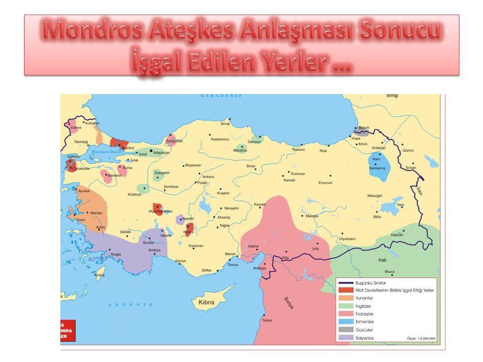 Mondros Ateşkes Anlaşması Sonucu İşgal Edilen Yerler …