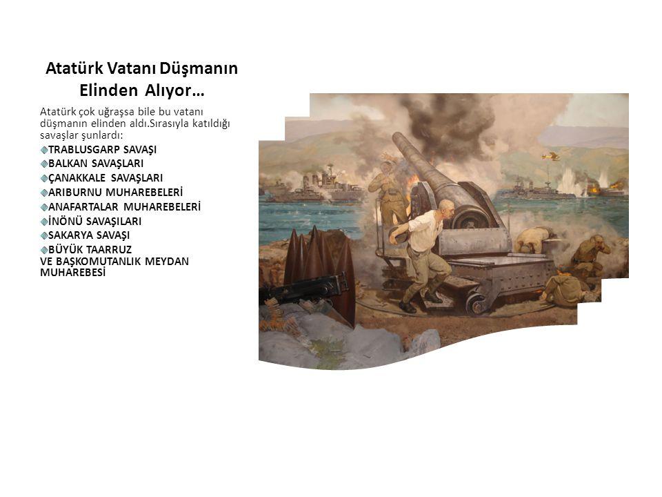 Atatürk Vatanı Düşmanın Elinden Alıyor…