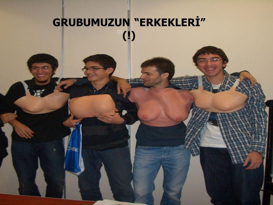 GRUBUMUZUN ERKEKLERİ (!)