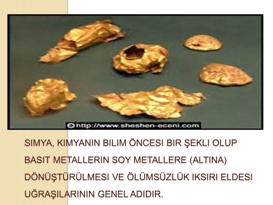 Simya, kimyanIn bilim öncesi bir şekli olup basit metallerin soy metallere (altIna) dönüştürülmesi ve ölümsüzlük iksiri eldesi uğraşIlarInIn genel adIdIr.