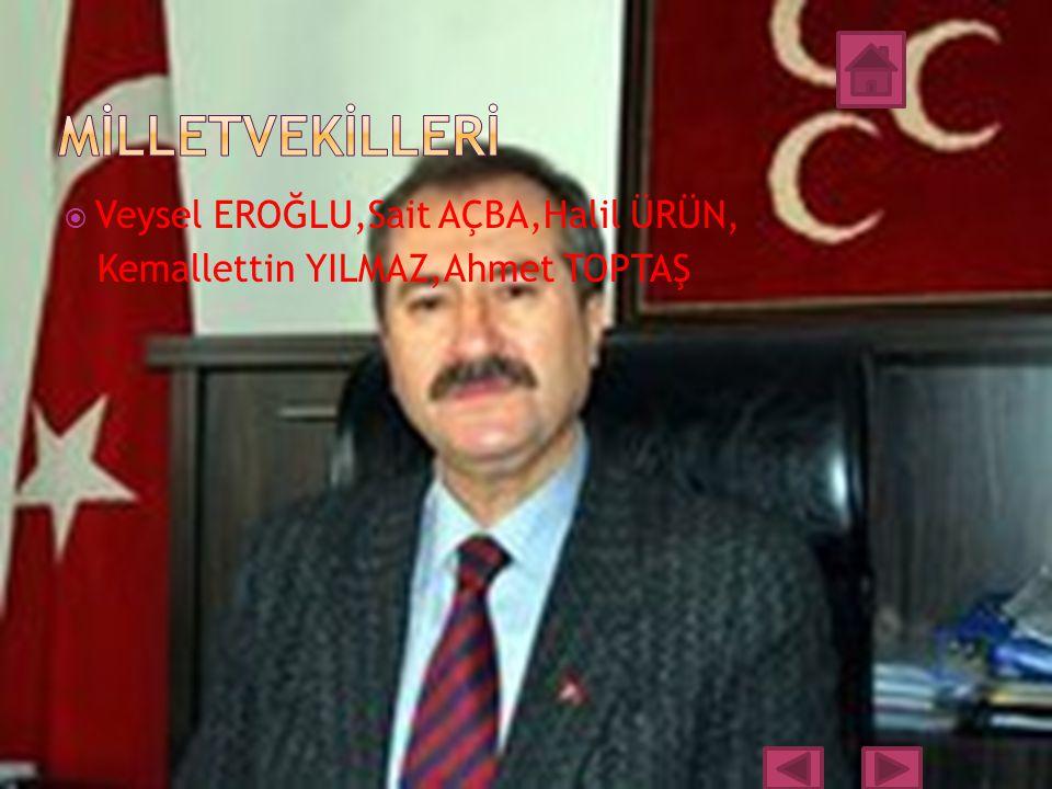 MİLLETVEKİLLERİ Veysel EROĞLU,Sait AÇBA,Halil ÜRÜN,