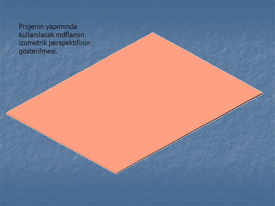 Projenin yapımında kullanılacak mdflamın izometrik perspektifinin gösterilmesi.