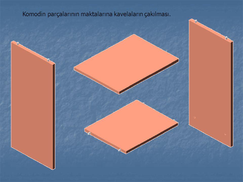 Komodin parçalarının maktalarına kavelaların çakılması.