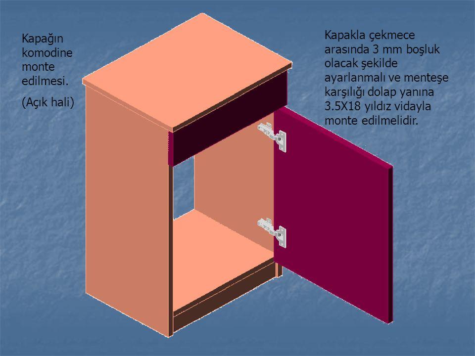 Kapakla çekmece arasında 3 mm boşluk olacak şekilde ayarlanmalı ve menteşe karşılığı dolap yanına 3.5X18 yıldız vidayla monte edilmelidir.