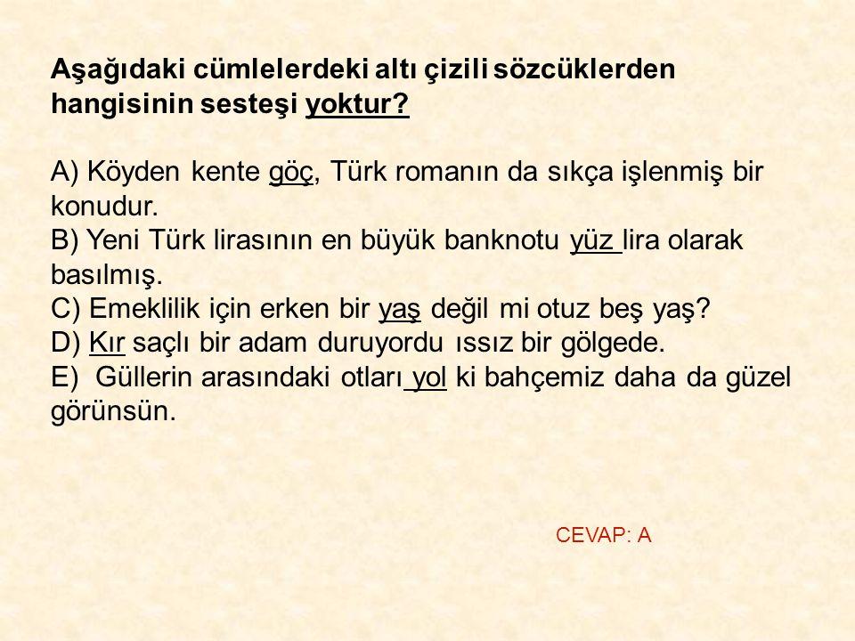 A) Köyden kente göç, Türk romanın da sıkça işlenmiş bir konudur.