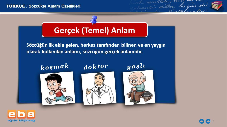 Gerçek (Temel) Anlam TÜRKÇE / Sözcükte Anlam Özellikleri koşmak doktor