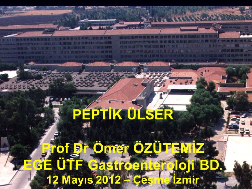 PEPTİK ÜLSER Prof Dr Ömer ÖZÜTEMİZ EGE ÜTF Gastroenteroloji BD