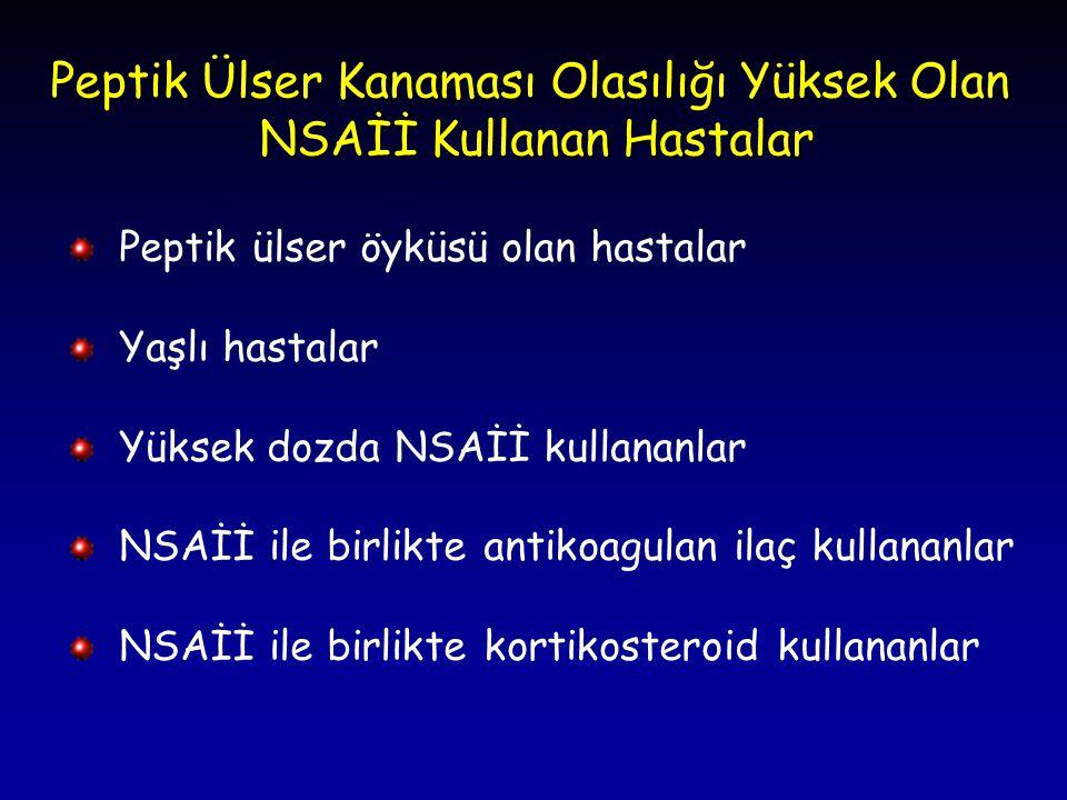 Peptik Ülser Kanaması Olasılığı Yüksek Olan NSAİİ Kullanan Hastalar