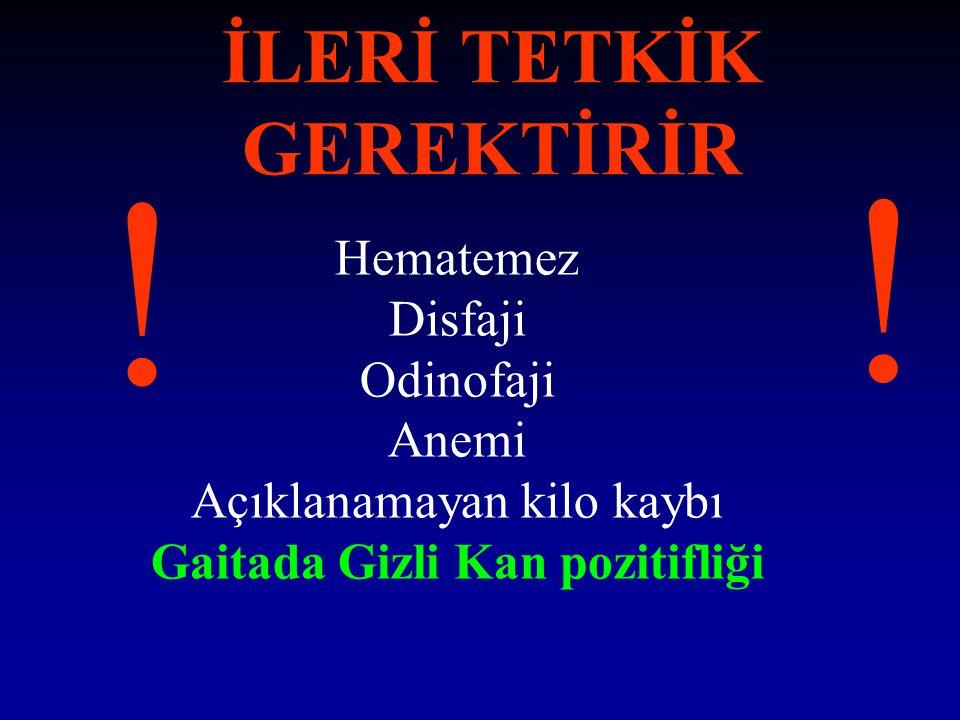 İLERİ TETKİK GEREKTİRİR