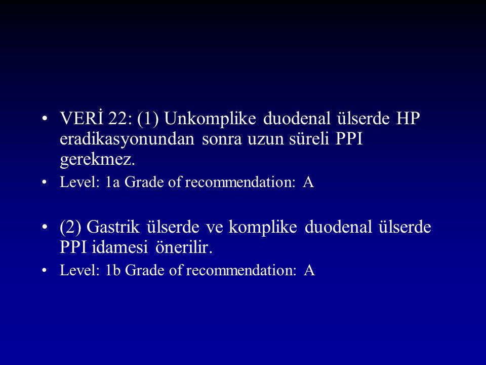 (2) Gastrik ülserde ve komplike duodenal ülserde PPI idamesi önerilir.