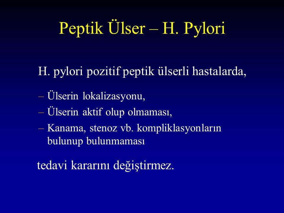 Peptik Ülser – H. Pylori H. pylori pozitif peptik ülserli hastalarda,