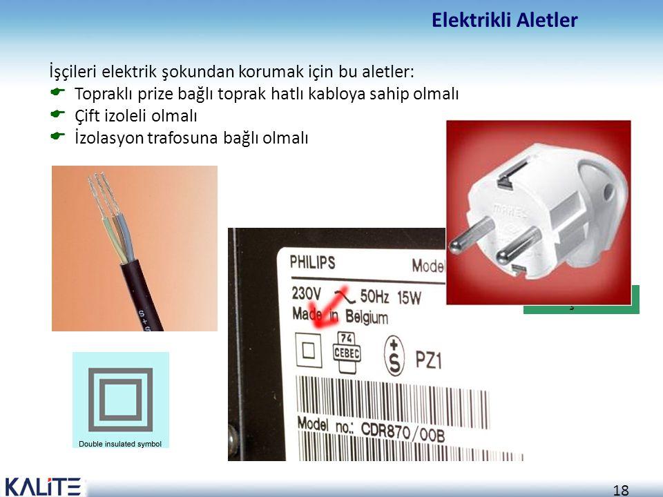 Elektrikli Aletler İşçileri elektrik şokundan korumak için bu aletler: