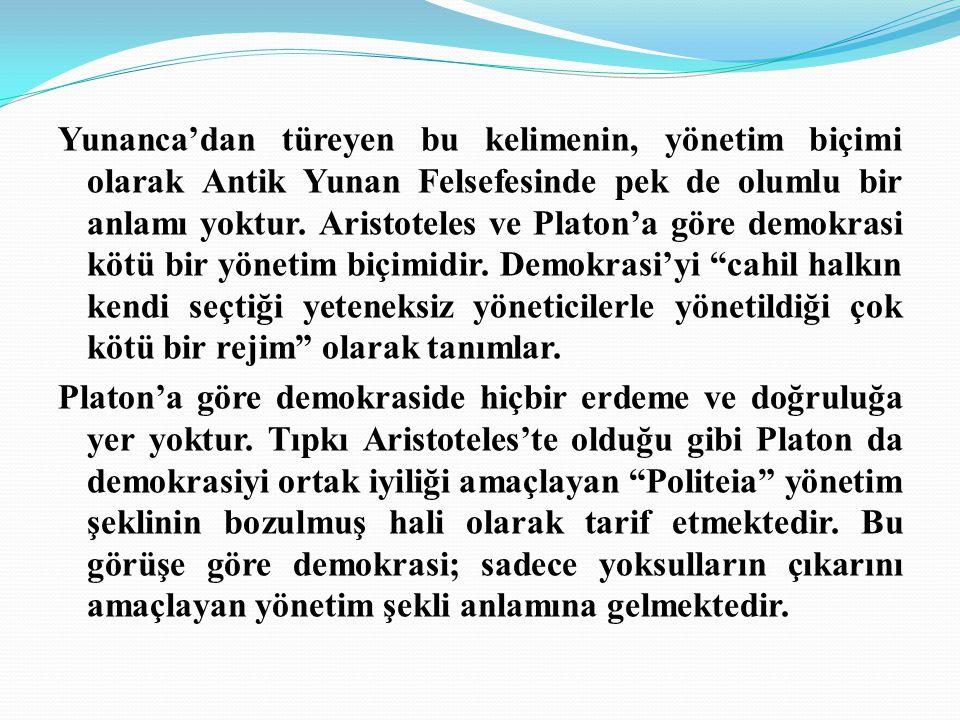 Yunanca'dan türeyen bu kelimenin, yönetim biçimi olarak Antik Yunan Felsefesinde pek de olumlu bir anlamı yoktur.