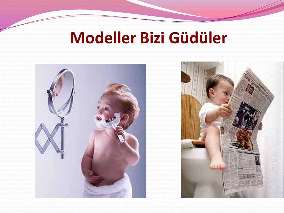 Modeller Bizi Güdüler