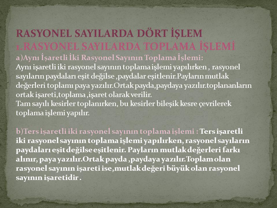 RASYONEL SAYILARDA DÖRT İŞLEM 1.RASYONEL SAYILARDA TOPLAMA İŞLEMİ