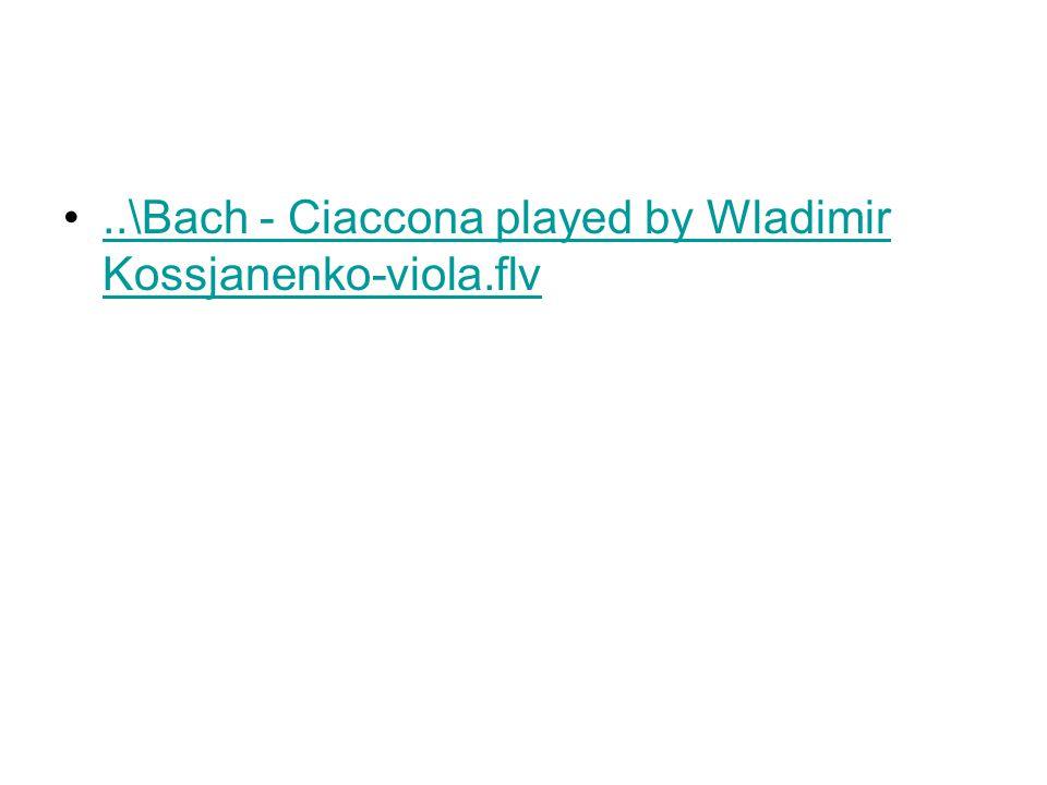 ..\Bach - Ciaccona played by Wladimir Kossjanenko-viola.flv