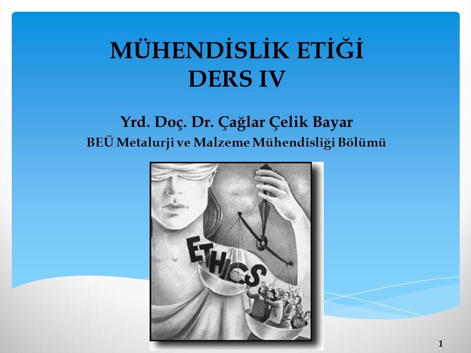 MÜHENDİSLİK ETİĞİ DERS IV
