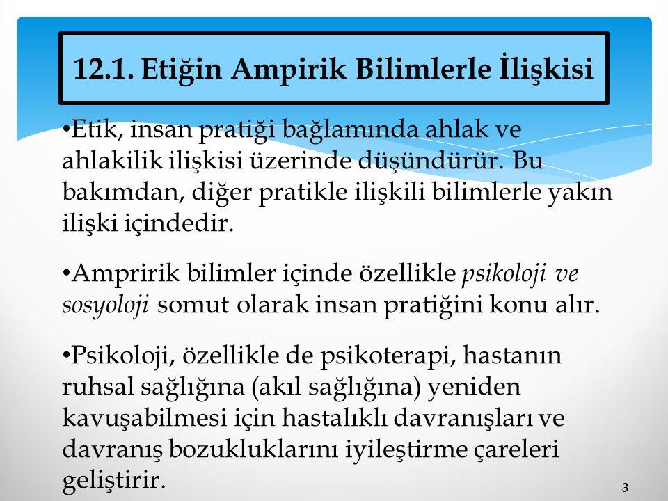 12.1. Etiğin Ampirik Bilimlerle İlişkisi